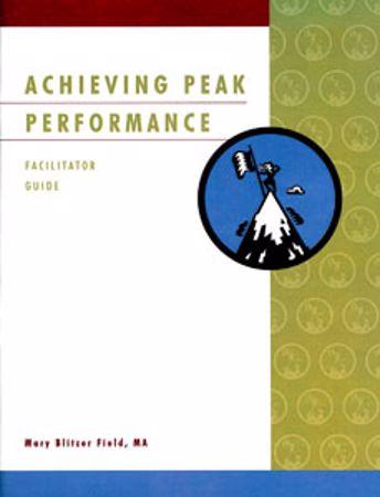 Picture of Achieving Peak Performance Facilitator Guide